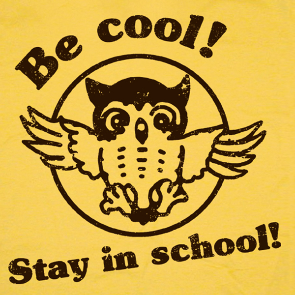 Be Cool Stay in School Funny T Shirt