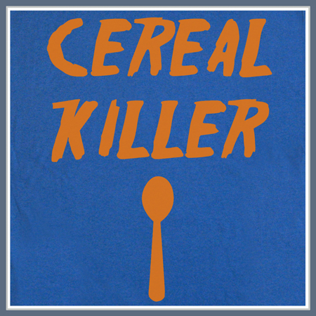 CEREAL KILLER T SHIRT FUNNY HUMOR TEE