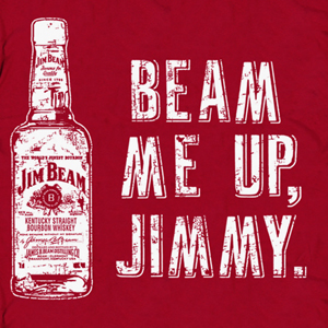 Jim Beam Funny T Shirt Saying Tee